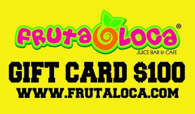 Fruta Loca Gift Card $100